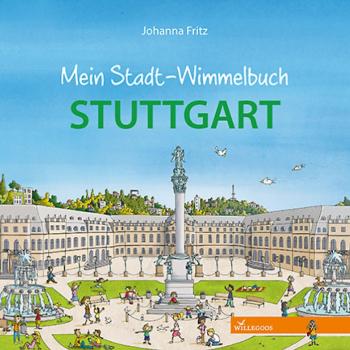 Mein Stadt-Wimmelbuch – Stuttgart- aus dem Willegoos -Verlag - Vorstellung und Verlosung